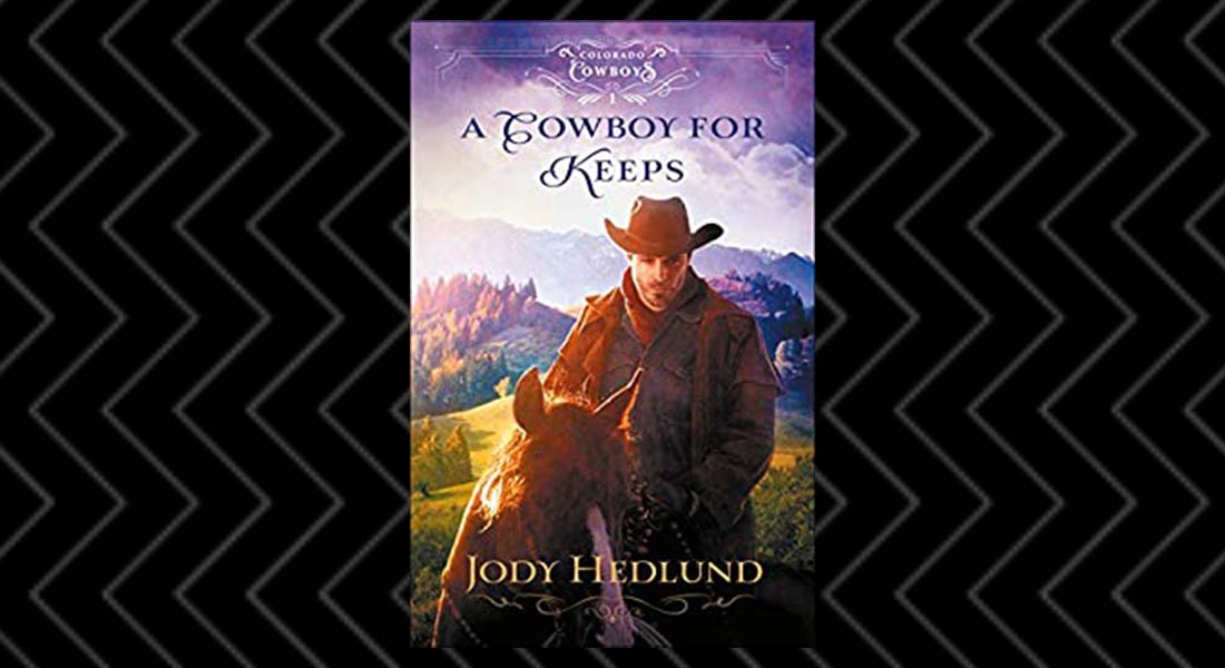 Book Review of A Cowboy to Keep by Jody Hedlund